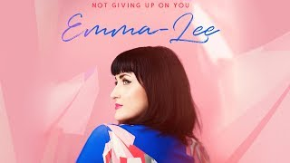 Emma-Lee - Not Giving Up On You (Lyric Video)