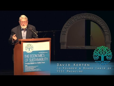 David Korten - Change the Story, Change the Future: A Living Economy for a Living Earth