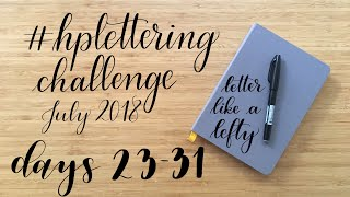 Letter Like A Lefty | July 2018 HP Lettering Challenge | Days 23 - 31