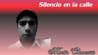 Martin Chavarricis - Silencio en la calle