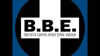 B.B.E. - Seven Days And One Week (Radio Edit)