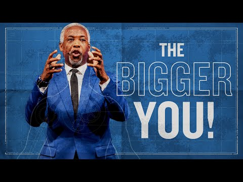 The Bigger YOU! | Bishop Dale C. Bronner | Word of Faith Family Worship Cathedral