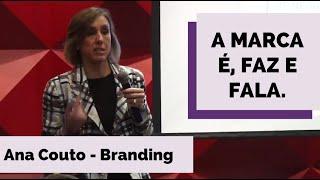 e-Talks | Branding: Como Criar uma Marca de Sucesso - Ana Couto(