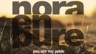 Nora En Pure - You Are My Pride (Original Mix)