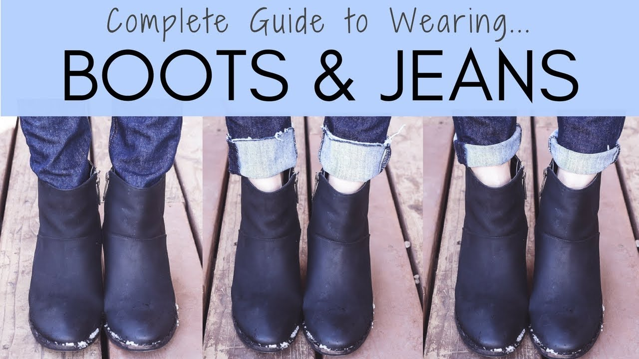 The Complete Guide To Wearing Boots With Jeans Youtube