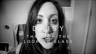 Daisy Through the Looking Glass