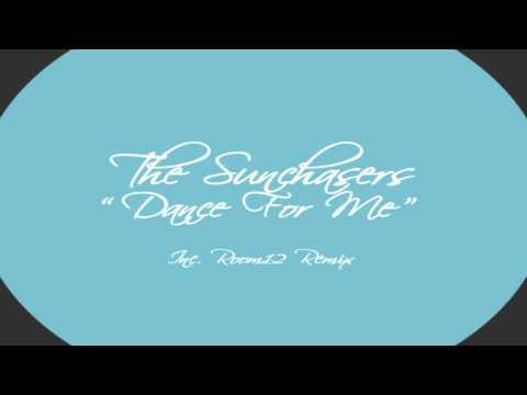 """The Sunchasers  - """"Dance For Me""""  (Original Mix)"""