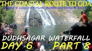 THE COASTAL ROUTE TO GOA PART 8 (DUDHSAGAR WATERFALL) thumbnail
