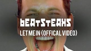Beatsteaks - Let Me In (Official Video)