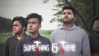 Horror Short Flim - Something Is There | Tanbir Niloy | Ahsan Habib Niloy | The Thunder Production