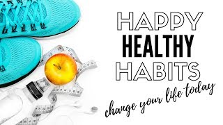 Healthy habits to change tour life it's easy than you may think set yourself up for a and today i'm sharing my top 8 that have...
