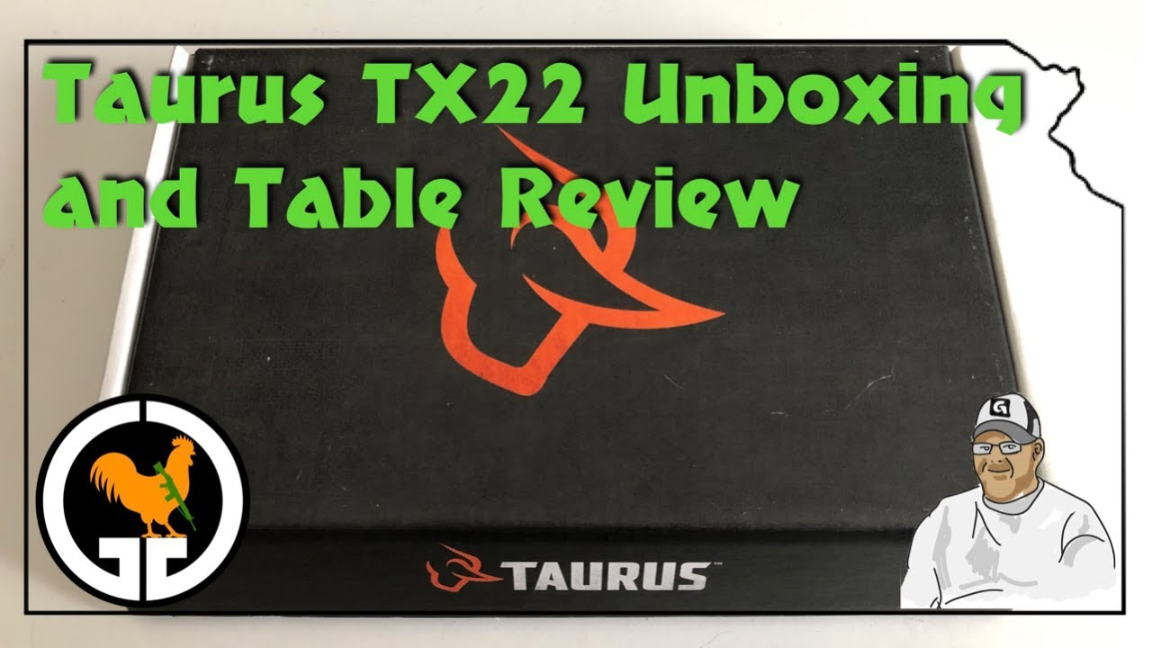Taurus TX22 Unboxing and Table Review