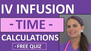 IV Infusion Time Calculations Nursing | Dosage Calculations Practice for Nursing Student (Vid 9)