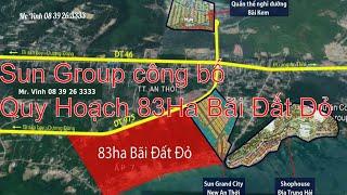 Sun Group công bố Quy Hoạch 83Ha Bãi Đất Đỏ   260ha & 89ha Khu Đô Thị An Thới, Phú Quốc