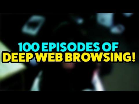 100 Episodes of Deep Web Browsing!
