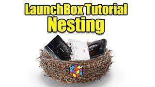 Nesting - LaunchBox Tutorial