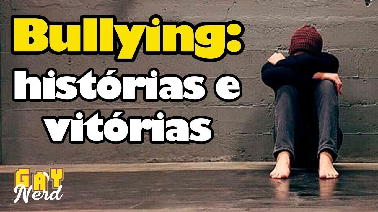 BULLYING: crueldade na INFÂNCIA, impacto na vida ADULTA | CANAL GAY NERD