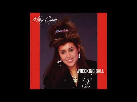 80s Remix: Miley Cyrus - Wrecking Ball (1987 Version)