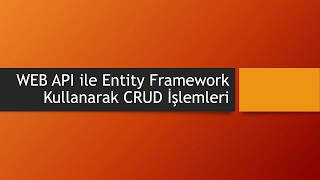 ASP.NET WEB API ile Entity Framework DatabaseFirst ile Proje Oluşturma