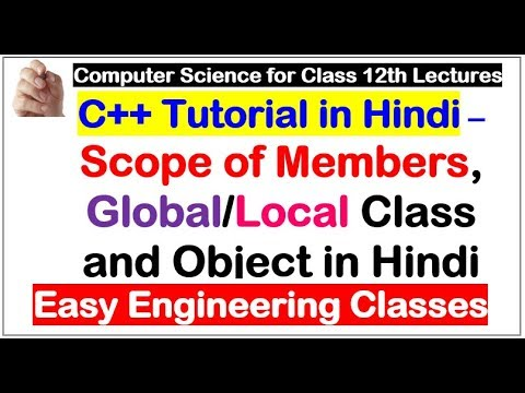 C++ Classes - Scope of Members, Global/Local Class and Object in Hindi