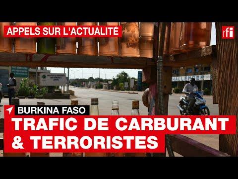 Burkina Faso : du carburant pour financer les groupes terroristes • RFI