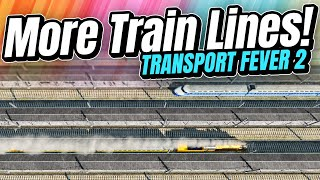 Building a MASSIVE New Train Line! | Transport Fever 2 (Part 7)