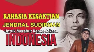 KESAKTIAN JENDRAL SUDIRMAN - KH. ABDILLAH FAHMI