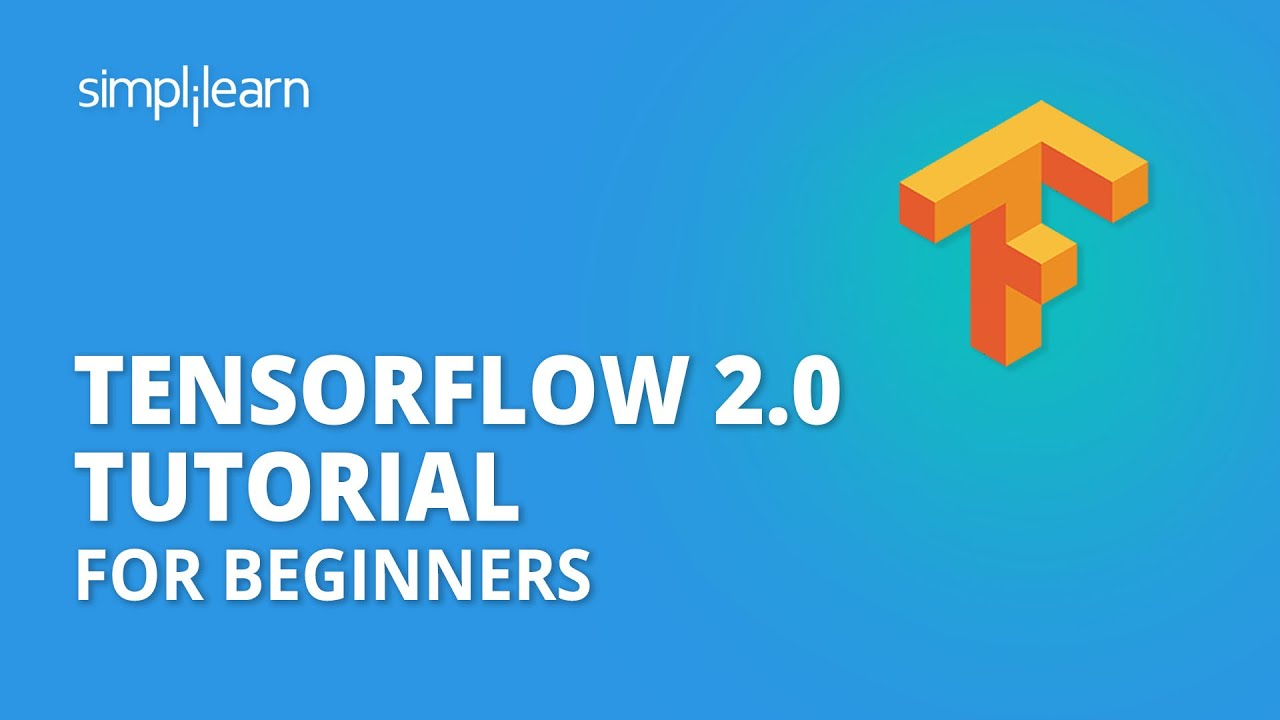 Download TensorFlow 2.0 Tutorial For Beginners | TensorFlow Demo | Deep Learning & TensorFlow | Simplilearn
