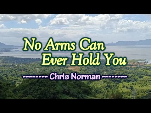 No Arms Can Ever Hold You - KARAOKE VERSION - As popularized by Chris Norman