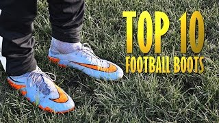 My Top 10 Football Boots - 2016