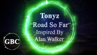 Tonyz Road So Far Inspired By Alan Walker GBC Release.mp3