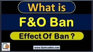 What is FNO Ban? | How Ban lift | Effect of FnO Ban | What is FnO | FnO Ban in Hindi | QuriousBox