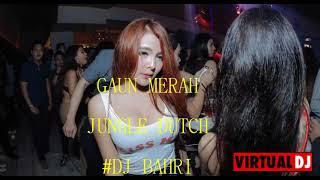 Download Lagu JUNGLE DUTCH GAUN MERAH X BUTIRAN DEBU BY DJ BAHRI (1) mp3