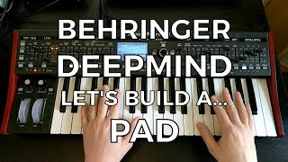Behringer DeepMind - Let's Build a... Pad!