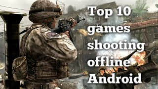 Top 10 games shooting offline Android