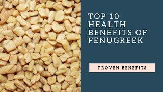 Top 10 Health Benefits of Fenugreek