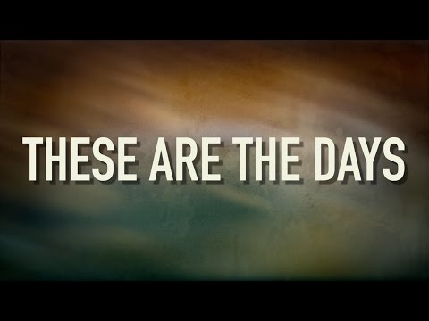 These Are The Days - [Lyric Video] Love & The Outcome