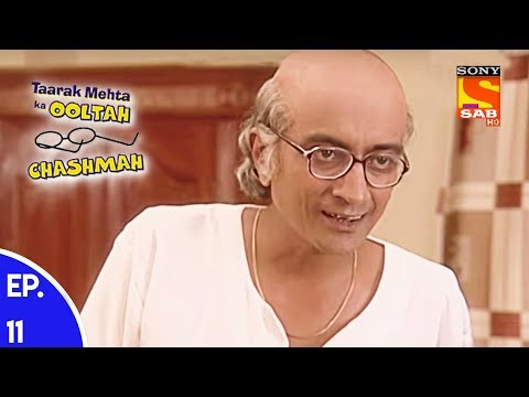 Taarak Mehta Ka Ooltah Chashmah - तारक मेहता का उल्टा चशमाह - Episode 11