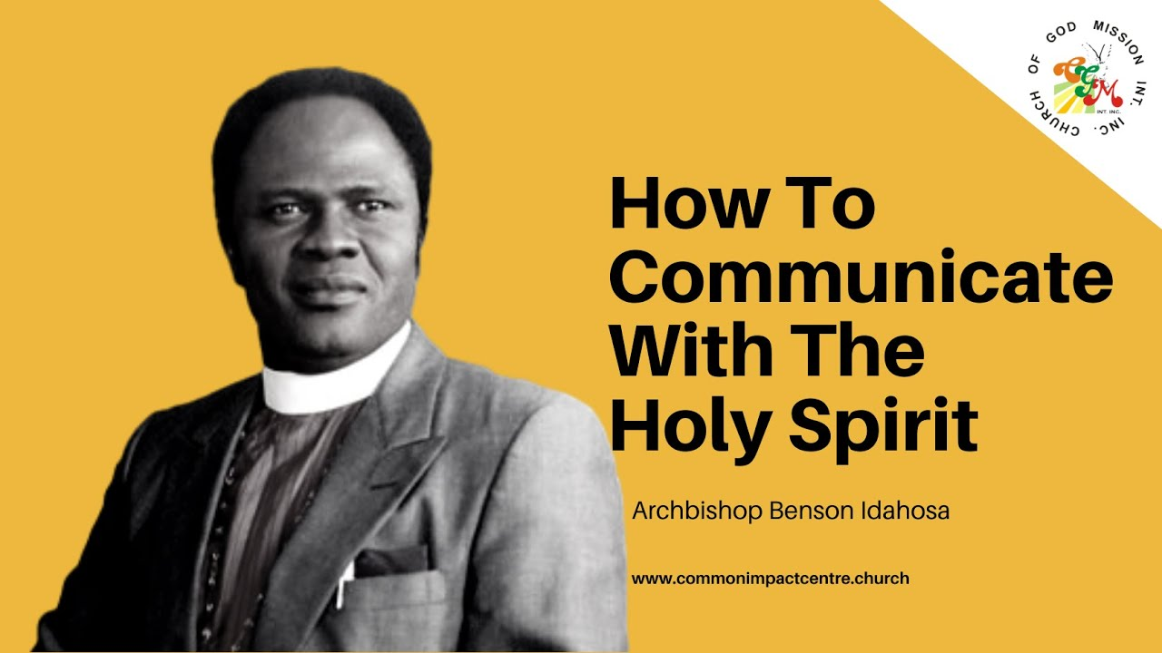 Download How To Communicate With The Holy Spirit - Archbishop Benson Idahosa