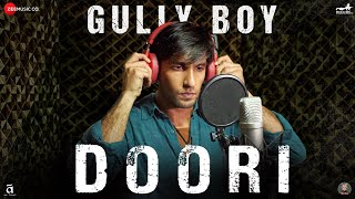 Doori (Hindi Movie Video Song) | Gully Boy