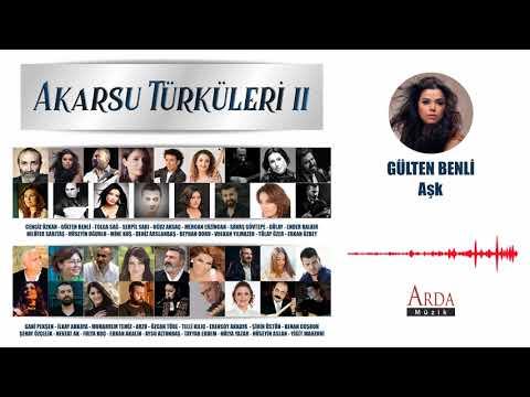 Gülten Benli - Aşk  [ Akarsu Türküleri 2  ]