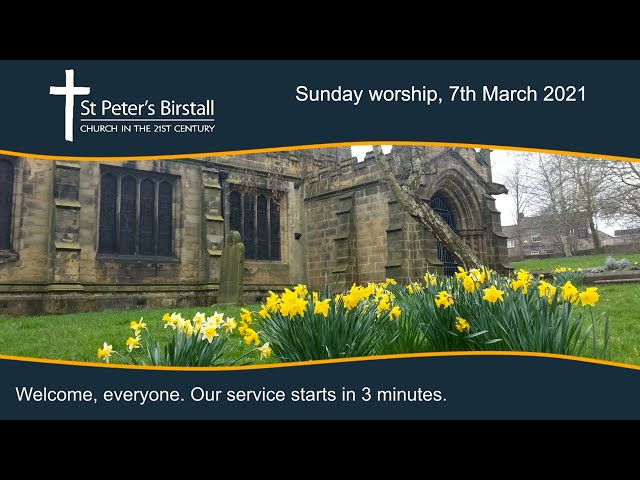 Sunday worship, 7th March 2021