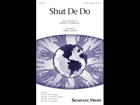 Shut De Do (SATB) - Arranged by Greg Gilpin