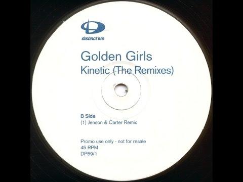 Golden Girls - Kinetic (Jensen & Carter Remix) [1999]