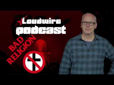 Loudwire Podcast #17 - Bad Religion's Greg Graffin