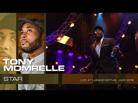Tony Momrelle - Star (Live At Lugano Estival Jazz 2016)