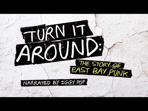 Turn It Around - The Story of East Bay Punk - Now On DVD / Blu-Ray