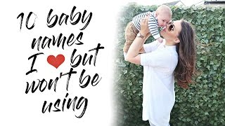 10 BABY NAMES I LOVE BUT WON'T BE USING   MAMA REID