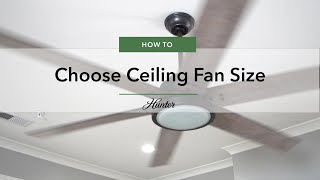 How To Choose Ceiling Fan Size! | Hunter