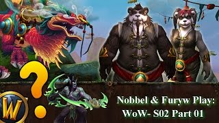 Nobbel and Furyw Play WoW: S2 - Part 01